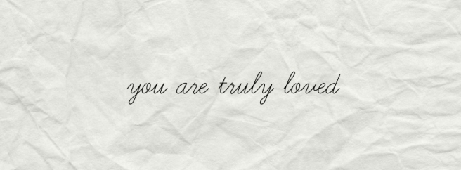 youaretrulyloved